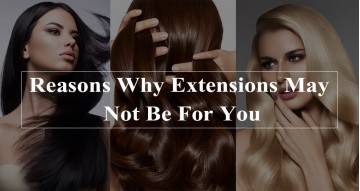 Reasons Why Extensions May Not Be For You