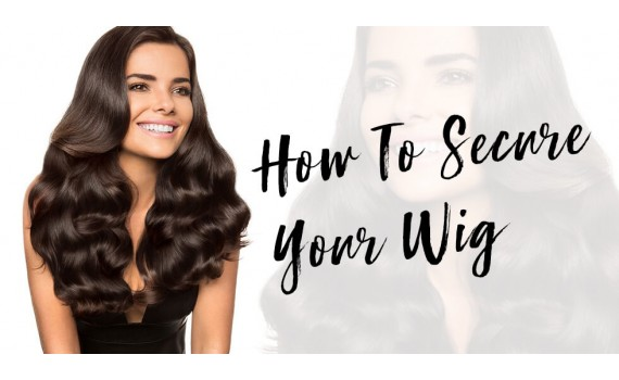 How To Secure Your Wig