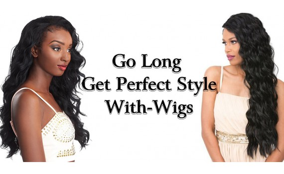 Go Long Get Perfect Style With Wigs